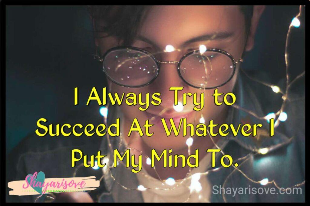 I always try