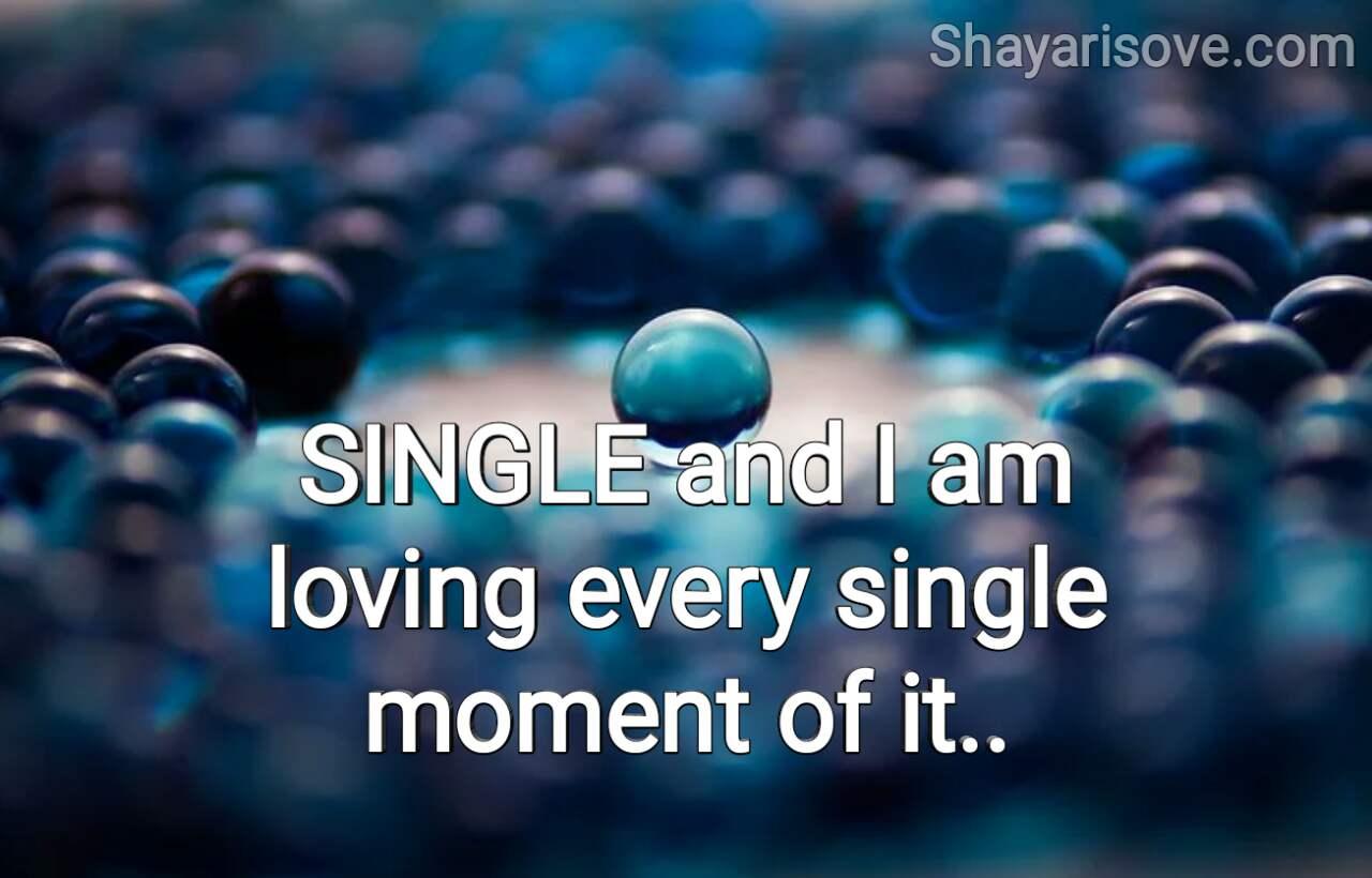 Single and I