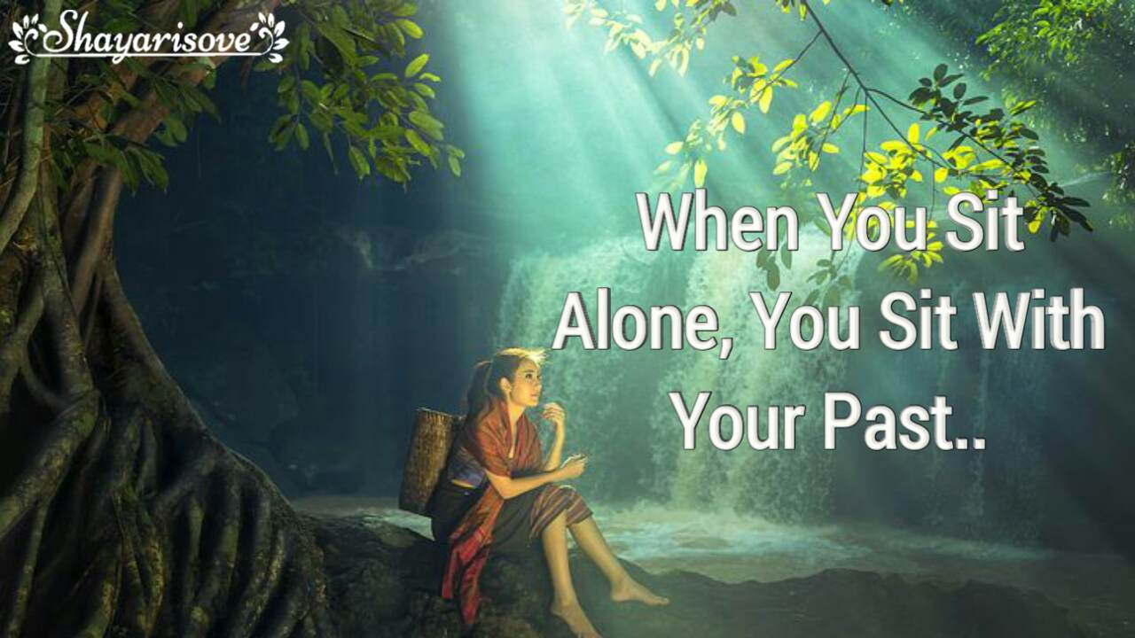 When you sit alone