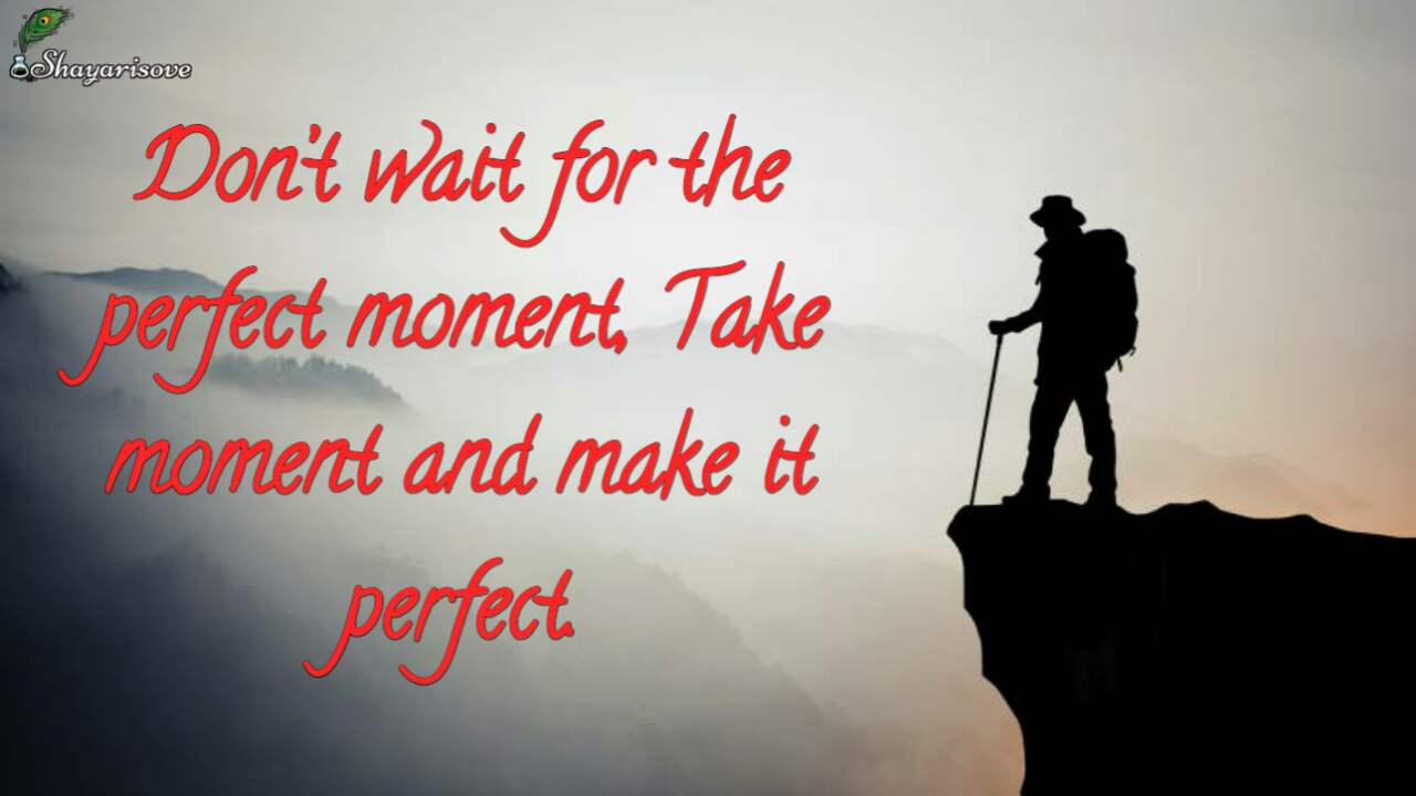 Don't wait for